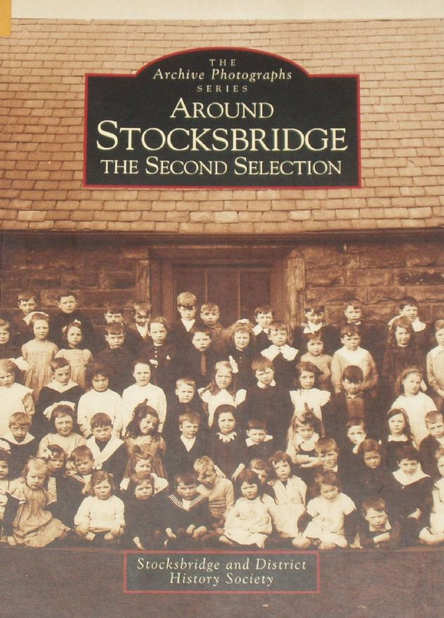 Around Stocksbridge - The Second Selection, by the Stocksbridge and District History Society